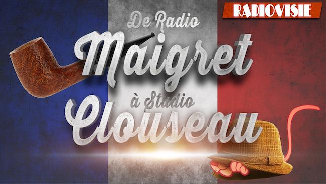De Radio Maigret à Studio Clouseau (1)