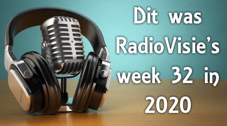 Dit was RadioVisie's week 32 in 2020