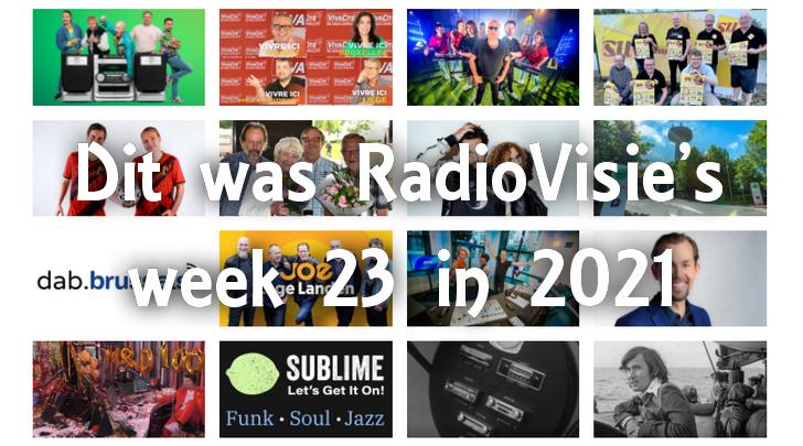 Dit was RadioVisie's week 23 in 2021