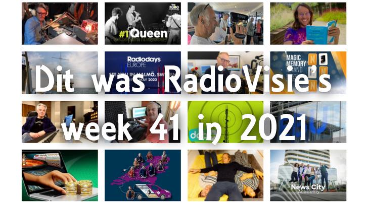 Dit was RadioVisie's week 41 in 2021